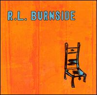 Wish I Was in Heaven Sitting Down - R.L. Burnside