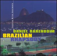 Brazilian Rhapsody - Daniel Barenboim