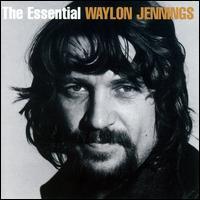 The Essential - Waylon Jennings