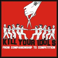 From Companionship to Competition - Kill Your Idols