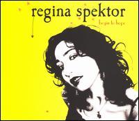 Begin to Hope [Bonus CD] - Regina Spektor