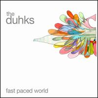 Fast Paced World - The Duhks