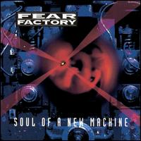 Soul of a New Machine - Fear Factory