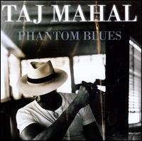 Phantom Blues - Taj Mahal