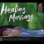 Healing Massage: The Mind Body and Soul Series