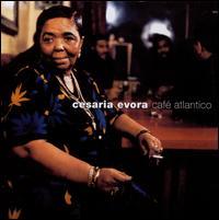 Cafe Atlantico - C�saria �vora