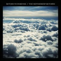 The Mothership Returns - Return to Forever