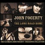 The Long Road Home: The Ultimate John Fogerty/Creedence Collection - John Fogerty