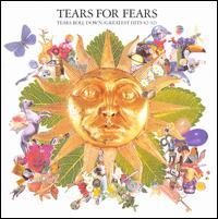 Tears Roll Down (Greatest Hits 82-92) - Tears for Fears