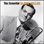 The Essential Glenn Miller [Bluebird/Legacy]