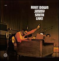 Root Down [Bonus Track] - Jimmy Smith