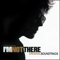 I'm Not There [Original Soundtrack] - Original Soundtrack