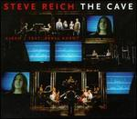 Steve Reich: The Cave
