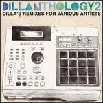 Dillanthology, Vol. 2: Dilla's Remixes for Various Artists