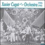 Xavier Cugat & His Orchestra 1944-1945