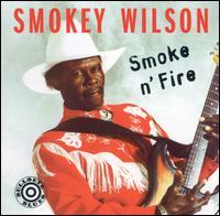 Smoke N' Fire - Smokey Wilson