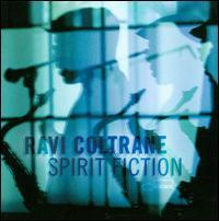 Spirit Fiction - Ravi Coltrane