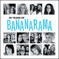 30 Years of Bananarama - Bananarama