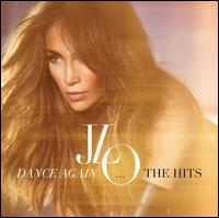 Dance Again...The Hits - Jennifer Lopez