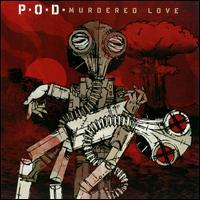 Murdered Love - P.O.D.