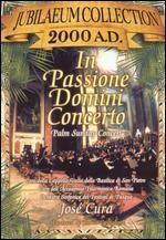 Jubilaeum Collection 2000 A.D.: In Passione Domini Concerto - Jose Cura