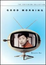 Good Morning [Criterion Collection]