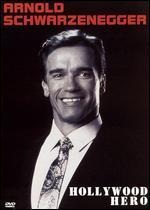 Arnold Schwarzenegger-Hollywood Hero