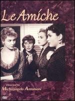 Le Amiche - Michelangelo Antonioni