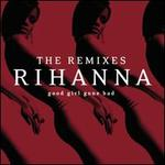 Good Girl Gone Bad [The Remixes]