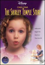 Child Star: The Shirley Temple Story - Nadia Tass