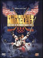Do You Believe in Miracles?: The Story of the 1980 U.S. Hockey Team -