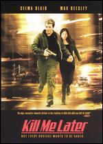 Kill Me Later (Dvd, 2001)