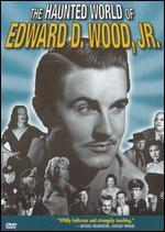 The Haunted World of Edward D. Wood Jr.