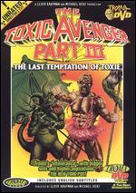 Toxic Avenger, Part III: The Last Temptation of Toxie [Director's Cut]
