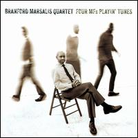 Four MFs Playin' Tunes - Branford Marsalis Quartet