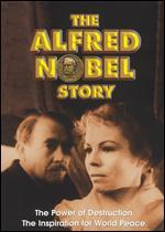 The Alfred Nobel Story - No Greater Love
