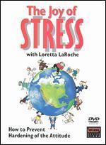 Loretta LaRoche: The Joy of Stress