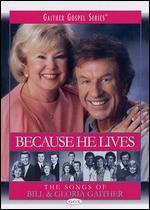 Because He Lives: The Songs of Bill & Gloria Gaither