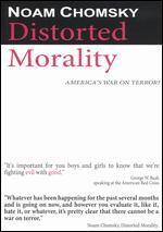 Noam Chomsky: Distorted Morality - America's War on Terror? -