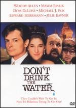 Don't Drink the Water - Woody Allen