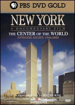New York - A Documentary Film, Episode Eight (1946-2003): The Center of the World