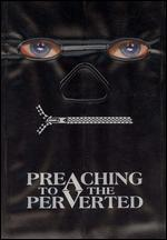 Preaching to the Perverted [Unrated]