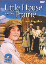 Little House on the Prairie-as Long as We'Re Together