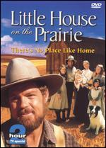 Little House on the Prairie-There's No Place Like Home