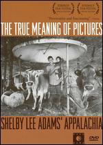 The True Meaning of Pictures: Shelby Lee Adams' Appalachia