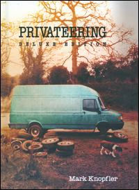 Privateering [Deluxe Edition] - Mark Knopfler