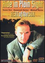 Heat of the Sun: Hide in Plain Sight - Adrian Shergold; Diarmuid Lawrence; Paul Seed