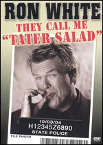"Ron White: They Call Me ""Tater Salad"" -"