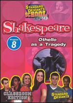 Standard Deviants School: Shakespeare, Program 8 - Othello as a Tragedy