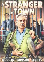 A Stranger in Town - Roy Rowland